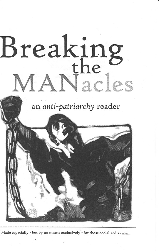 Cover Image for Breaking the MANacles: An Anti-Patriarchy Reader