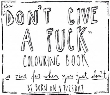 "Cover image for The ""Don't Give a Fuck"" Colouring Book"